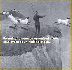 Portrait of a doomed organization--employees as unthinking sheep.