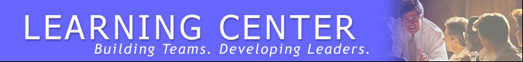 Learning Center - Building Teams and Developing Leaders